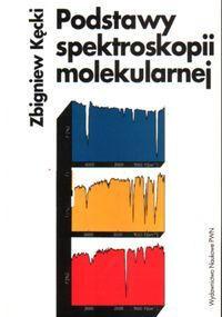Podstawy spektroskopii molekularnej - Zbigniew Kęcki